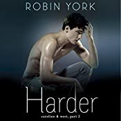 Harder: Caroline and West, Book 2 | [Robin York]
