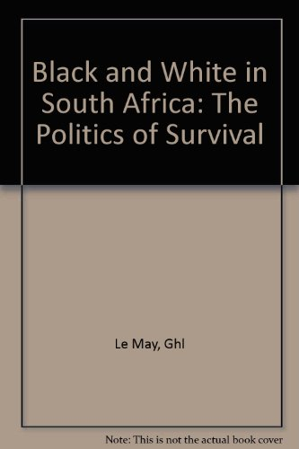 Black and White in South Africa: The Politics of Survival PDF