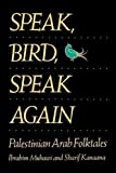 img - for Speak, Bird, Speak Again: Palestinian Arab Folktales by Muhawi, Ibrahim, Kanaana, Sharif(February 13, 1989) Paperback book / textbook / text book