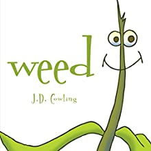 Weed (       UNABRIDGED) by J. D. Cowling Narrated by Gilley Aguilar