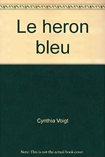 Le héron bleu, Voigt, Cynthia