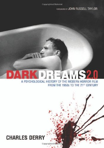 Dark Dreams 2.0: A Psychological History Of The Modern Horror Film From The 1950S To The 21St Century
