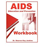 img - for By Ph.D Sharron Kay Jenkins Aids: Education and Prevention Workbook [Paperback] book / textbook / text book