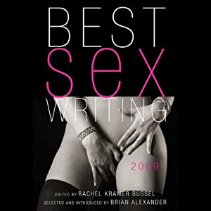 Best Sex Writing 2009 | [Rachel Kramer Bussel]