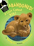ABANDONED! A Lion Called Kiki (Rainbow Street Shelter (Quality))