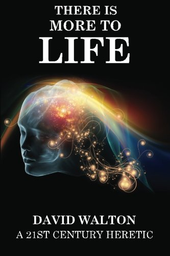 There is more to life: By a 21st Century Heretic