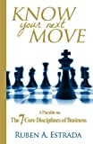 Know Your Next Move: A Parable on The 7 Core Disciplines of Business
