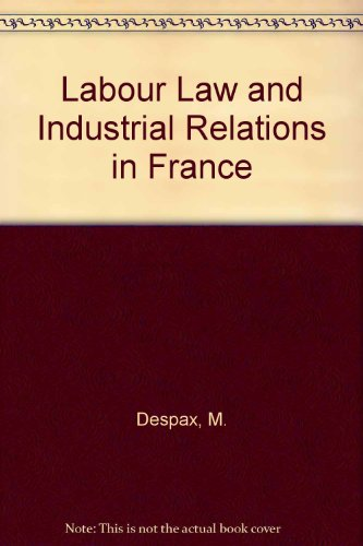 Labour Law and Industrial Relations in France
