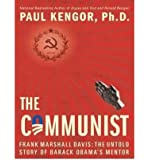 [ THE COMMUNIST: FRANK MARSHALL DAVIS: THE UNTOLD STORY OF BARACK OBAMA'S MENTOR - IPS ] By Kengor, Paul ( Author) 2012 [ Compact Disc ]