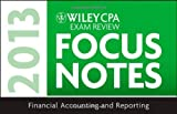 img - for Wiley CPA Examination Review 2013 Focus Notes, Financial Accounting and Reporting (Wiley Cpa Exam Focusnotes 2013) 8th (eighth) Edition by WILEY (2012) book / textbook / text book
