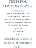 Texts For Common Prayer: Together With The Ordinal of the Anglican Church in North America