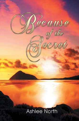 Book: Because of the Secret by Ashlee North