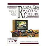 Raising Kids in a Violent Culture: Studies for Today's Parents (0781451396) by Murphy, Mike