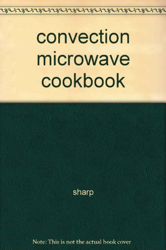 Convection Microwave Cookbook