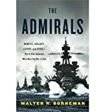 img - for The Admirals: Nimitz, Halsey, Leahy, and King - The Five-Star Admirals Who Won the War at Sea (Hardback) - Common book / textbook / text book