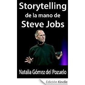 STORYTELLING de la mano de STEVE JOBS (Comunica y convence n� 2)