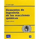 Elementos de ingenierías de las reacciones químicas 4ED
