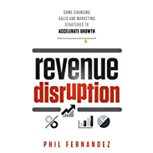 Revenue Disruption: Game-Changing Sales and Marketing Strategies to Accelerate Growth (       UNABRIDGED) by Phil Fernandez Narrated by Bob Souer