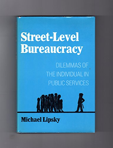 Street-level bureaucracy: Dilemmas of the individual in public services (Publ...