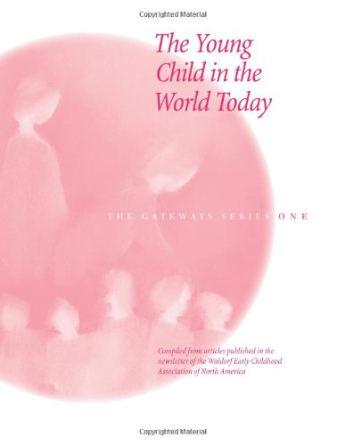 The Young Child in the World Today (The Gateways Series) (Volume 1)