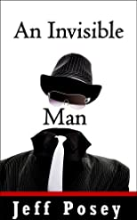 An Invisible Man: a short story