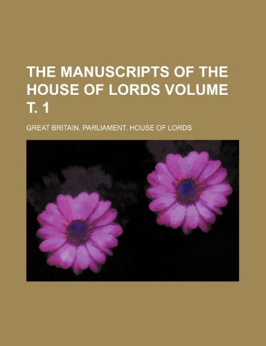 The manuscripts of the House of Lords Volume . 1