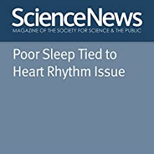 Poor Sleep Tied to Heart Rhythm Issue Other Auteur(s) : Laura Beil Narrateur(s) : Jamie Renell