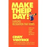 Make Their Day! Emplyee Recognition That Works: Employee Recognition That Worksby Ventrice