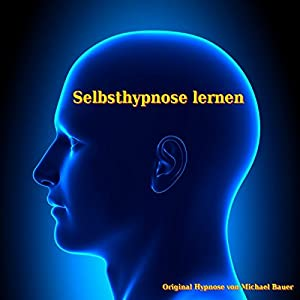 Selbsthypnose lernen Hörbuch