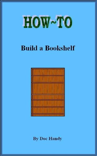 How to Build a Bookshelf (Doc Handy's Furniture Building & Finishing Series Book 1) (Building Bookshelves compare prices)