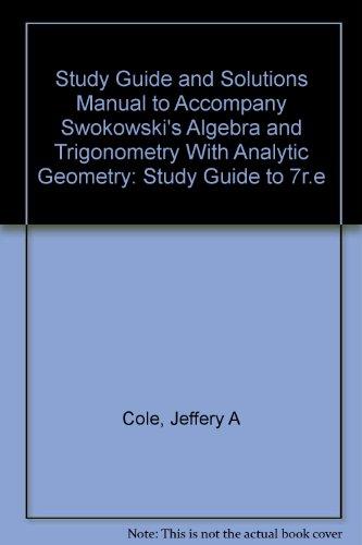 Swokowski's Algebra and Trigo                                              Nometry With Analytic Geometry