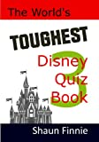 The World's Toughest Disney Quiz Book Volume 3