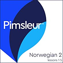 Pimsleur Norwegian Level 2 Lessons 1-5: Learn to Speak and Understand Norwegian with Pimsleur Language Programs Speech by  Pimsleur Narrated by  Pimsleur