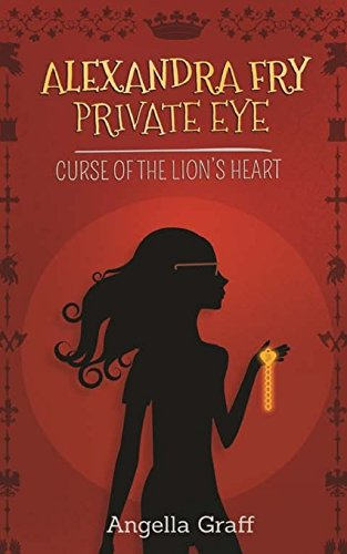 Alexandra Fry Private Eye: Curse of the Lion's Heart: Book One (Volume 1) (Alexandra Fry Private Eye compare prices)