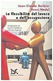 img - for La flessibilit  del lavoro e dell'occupazione book / textbook / text book