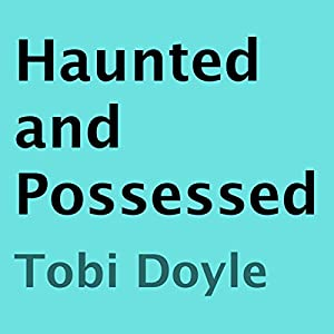 Haunted and Possessed Audiobook