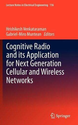 Cognitive Radio And Its Application For Next Generation Cellular And Wireless Networks (Lecture Notes In Electrical Engineering)