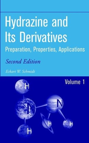 Hydrazine And Its Derivatives : Preparation, Properties, Applications (2 Volume Set)