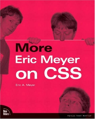 More Eric Meyer on CSS (Voices That Matter)