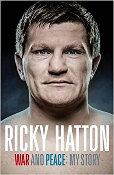 Download ebook War and Peace: Ricky Hatton, My Story