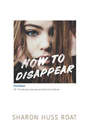 How to Disappear [Roat, Sharon Huss] (Tapa Blanda)
