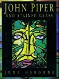 img - for John Piper and Stained Glass book / textbook / text book