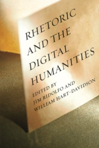 Rhetoric and the Digital HumanitiesFrom University Of Chicago Press