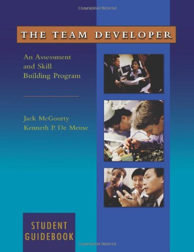 The Team Developer: An Assessment and Skill Building Program Student Guidebook