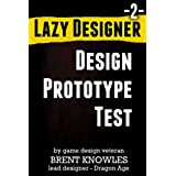 How To Make The Next Game (Lazy Designer Game Design Book 2) ~ Brent Knowles