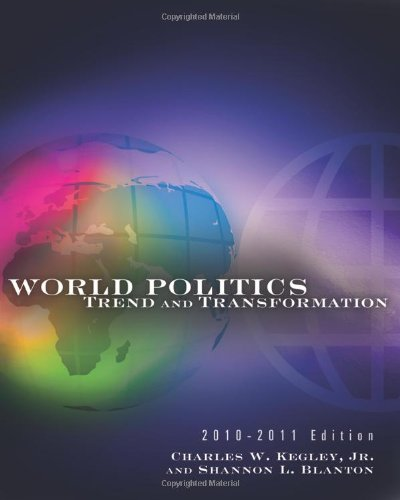 World Politics: Trend and Transformation, 2010 - 2011...
