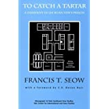 To Catch a Tartar: A Dissident in Lee Kuan Yew's Prison (Southeast Asia Studies Monograph Series) by Francis T...