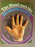 The Hand and the Horoscope (Palmistry and Astrology Combined in a Unique Guide to Personality)