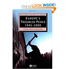 Europe's Troubled Peace: 1945 - 2000 (Blackwell History of Europe) by Tom Buchanan