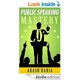 PUBLIC SPEAKING MASTERY - Speak Like a Winner: Public Speaking Techniques to Make You Twice the Speaker in Half the Time